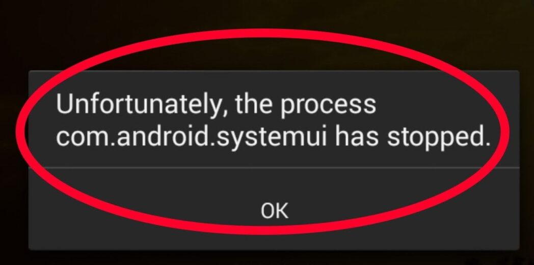 como corregir el error en android com process systemui se ha detenido