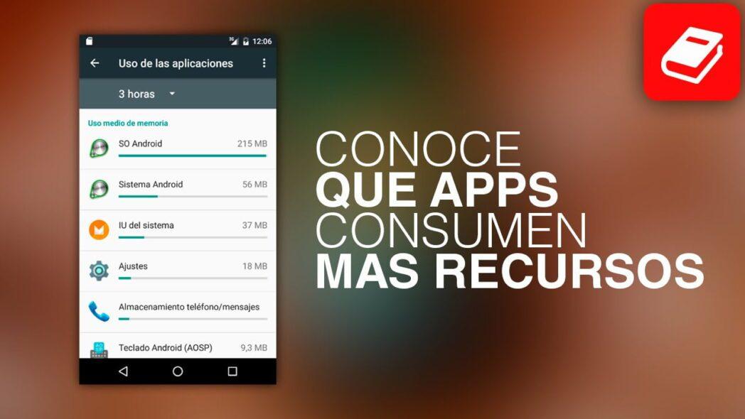 descubra que aplicaciones consumen mas cpu ram y bateria en android