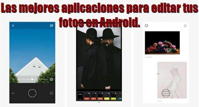 las 5 mejores aplicaciones de android para editar tus fotos