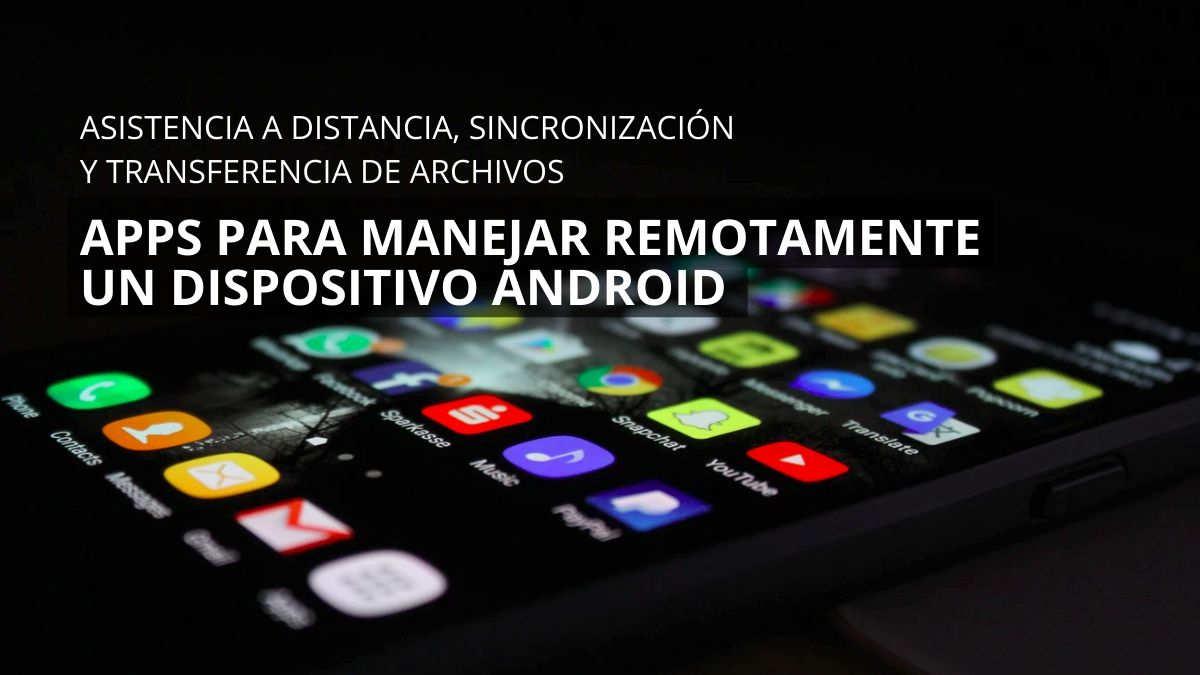 las mejores aplicaciones de android para acceso remoto a telefonos inteligentes y control remoto de android desde android