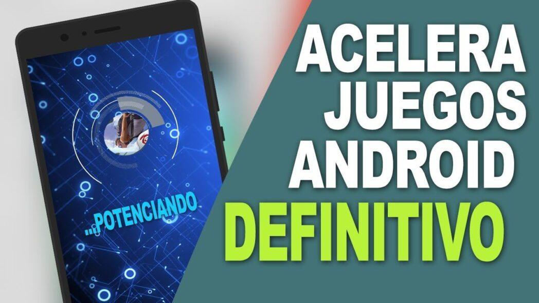 las mejores aplicaciones para acelerar los juegos en android