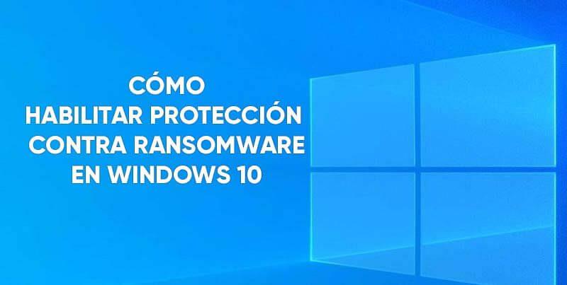 active la proteccion contra ransomware en windows 10