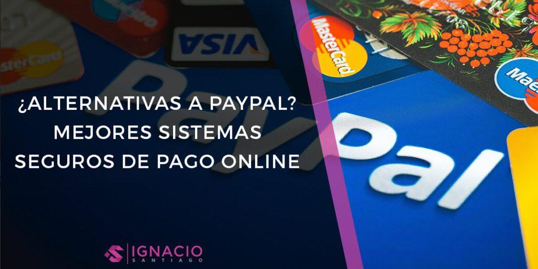 alternativas de paypal para pagar y recibir dinero en linea
