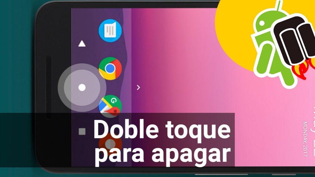 apaga la pantalla con un doble toque en android