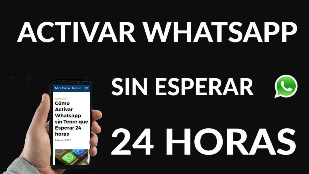 como activar whatsapp sin esperar 24 horas