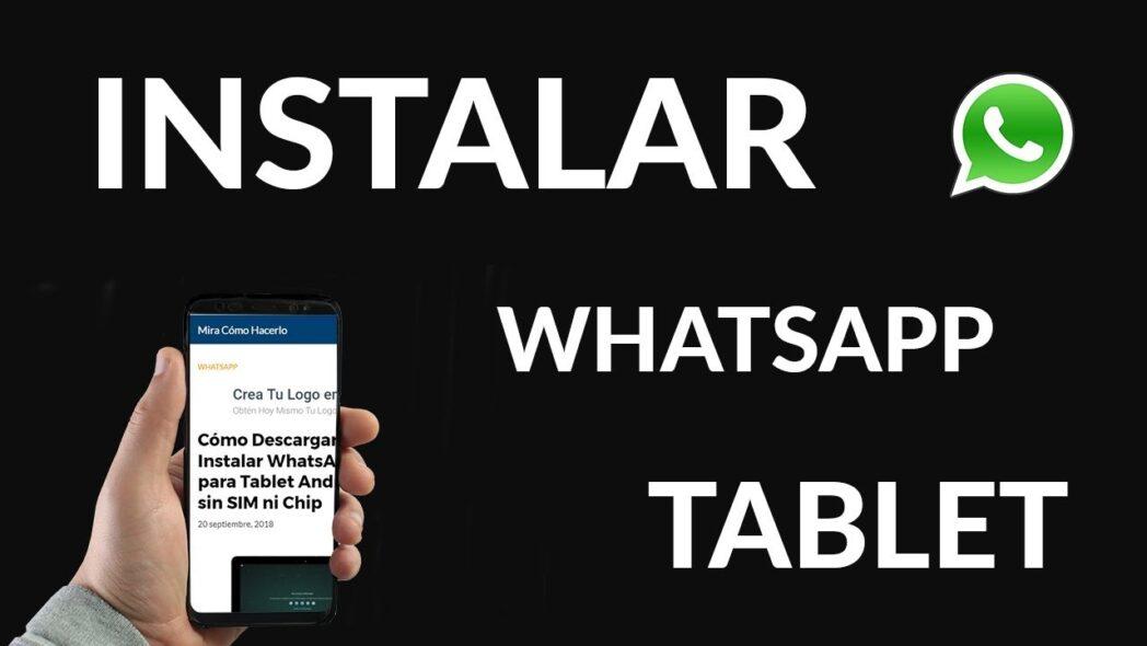 como instalar whatsapp en una tableta android sin tarjeta sim