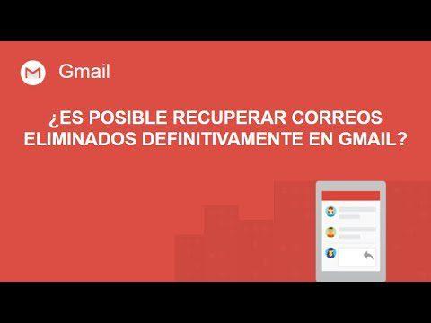 como recuperar correos electronicos eliminados en gmail