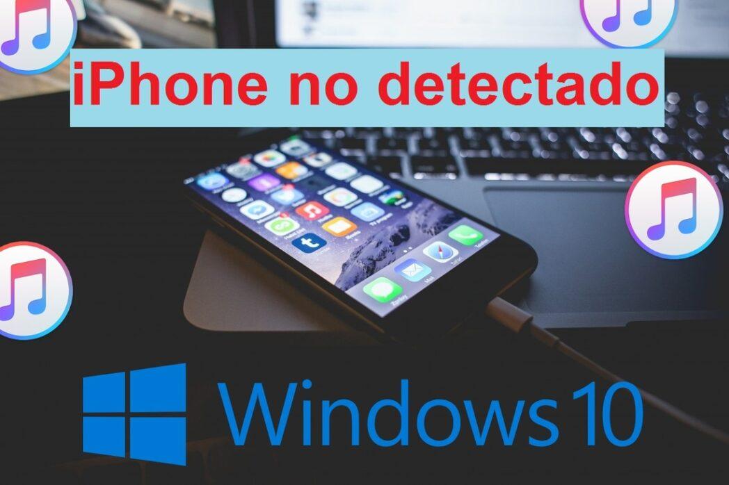 itunes no reconoce el iphone en windows 10 como solucionarlo