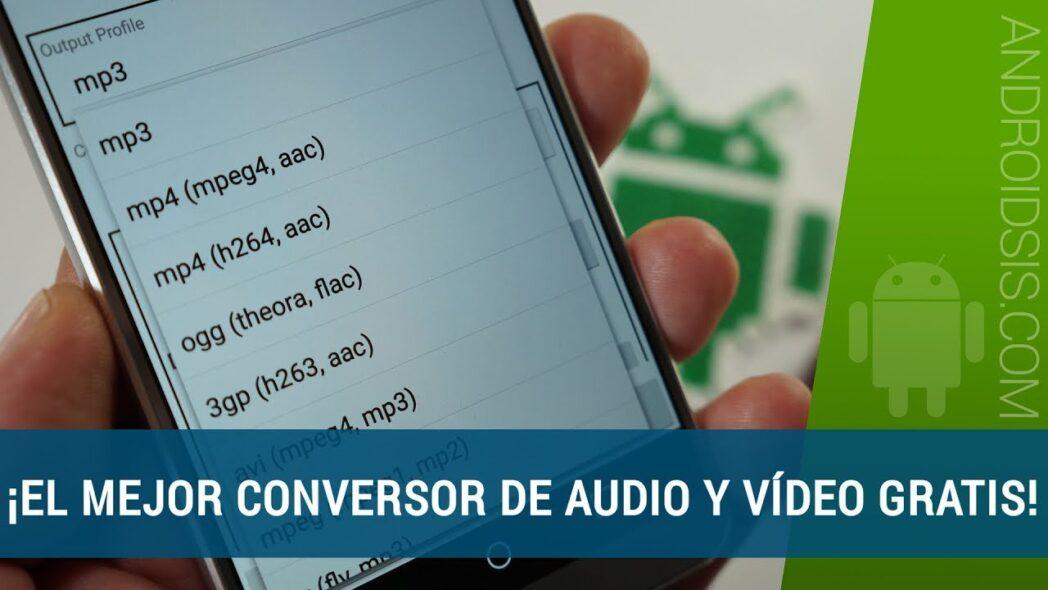 las mejores aplicaciones para convertir audio y video en android