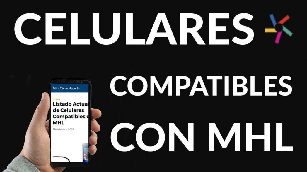 lista actualizada de telefonos compatibles con mhl