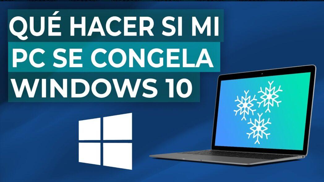 que hacer si windows 10 se congela o se retrasa